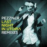 Last Night In Utopia Remixes