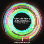 Progressive Psy Trance Picks Vol 23