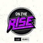 On The Rise Vol 6