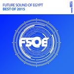 Future Sound Of Egypt Best Of 2015