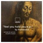 Feel You Hold You EP