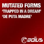 Trapped In A Dream/De Puta Madre