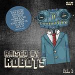 Raised By Robots Vol 3