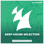 Armada Deep House Selection, Vol  9 (The Finest Deep House Tunes)