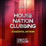 House Nation Clubbing Vol 2 (20 Essential Anthems)