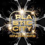 Plastic City Sparklers (unmixed tracks)