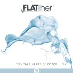 Tell Tale Heart/Kotor