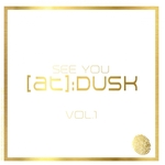 See You [at]:DUSK Vol 1
