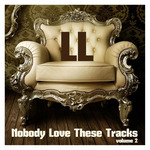 Nobody Love These Tracks Volume 2