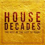 House Decades: The Best of the Last 10 Years