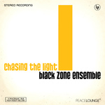 BLACK ZONE ENSEMBLE - Chasing The Light (Front Cover)