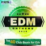 EDM Anthems 2016: Top 40 Club Beats For DJs