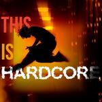 This Is Hardcore!