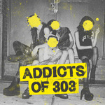 VARIOUS - Addicts Of 303 (Front Cover)