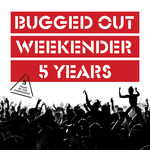 Bugged Out 5 Years Of The Weekender