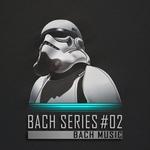Bach Series 02