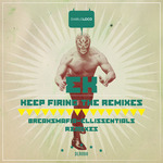 Keep Firing-The Remixes