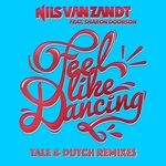 Feel Like Dancing Tale & Dutch Remixes