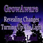 GROWAWARE - Revealing Changes/Turning Up The Light (Front Cover)