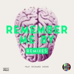 Remember Me By (feat. Richard Judge) [Remixes]