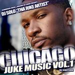 Chicago Juke Music Vol 1 (Explicit)