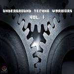 Underground Techno Warriors Vol 1