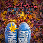Autumn Impressions - Hottest Lounge & Chillout Tracks