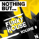 Nothing But... Funky House Vol 8
