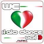 We Love Italo Dance Vol 3