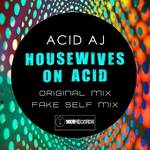 Housewives On Acid