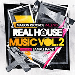 Maison Records: Real House Music Vol 2 (Sample Pack WAV/APPLE/LIVE/REASON)