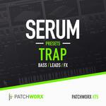 Patchworx 75: Trap (Sample Pack Serum Presets/MIDI/WAV)