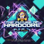 The Future Of Hardcore Album