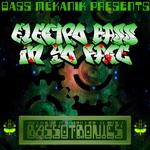 Electro Bass In Yo Face