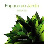 Espace Au Jardin Edition Vert (unmixed tracks)