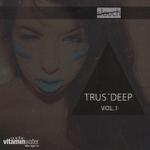 Trus'Deep Vol 1