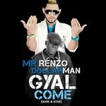 Gyal Come