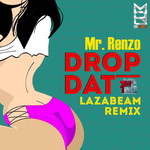 Drop Dat/Lazabeam Remix