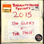 Trashmouth Records presents 2015 The Glory And The Pain