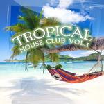 Tropical House Club Vol 1