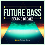 Future Bass: Beats & Breaks (Sample Pack WAV/APPLE/LIVE/MIDI)