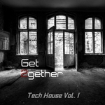 Get 2gether Tech House Vol 1