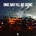 One Day I'll Be Gone