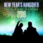 New Year's Hangover: Best Of Lounge & Chillout 2016 Vol 3