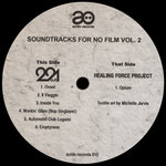 Soundtracks For No Film Vol 2