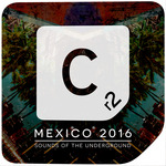 Cr2 Mexico 2016/Sounds Of The Underground