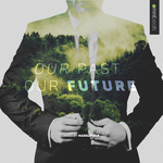 Our Past Our Future (unmixed tracks)