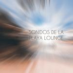 Sonidos De La Playa Lounge