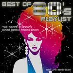 Best Of 80's Playlist/The Dance Classics Video Remix Compilation