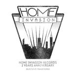 Home Invasion Records 2 Years Anniversary